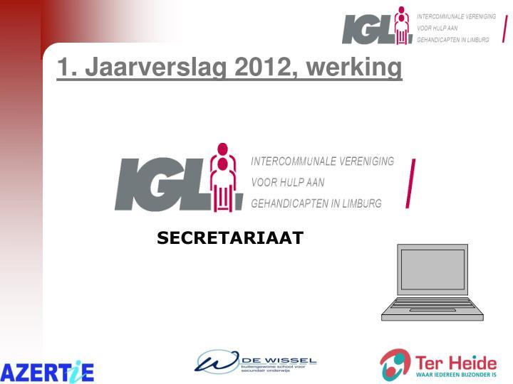 1. Jaarverslag 2012, werking