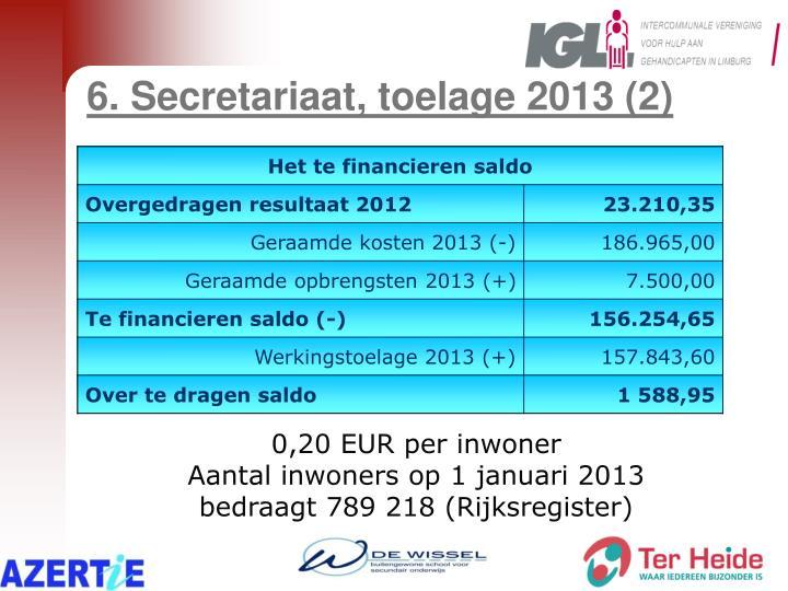 6. Secretariaat, toelage 2013 (2)