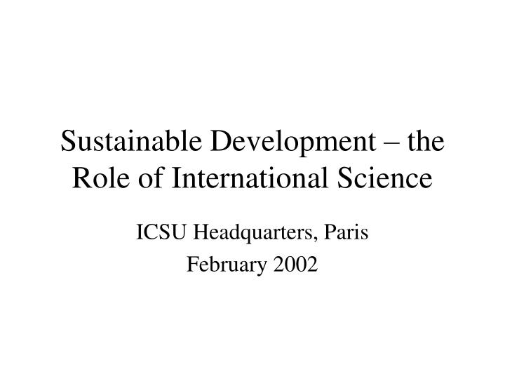 sustainable development the role of international science n.