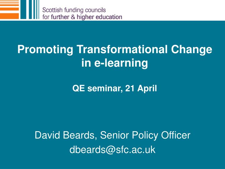 promoting transformational change in e learning qe seminar 21 april n.
