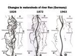 changes in watersheds of river ren germany 1828 1872 1963