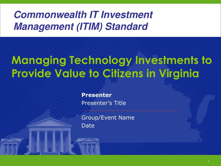 managing technology investments to provide value to citizens in virginia n.