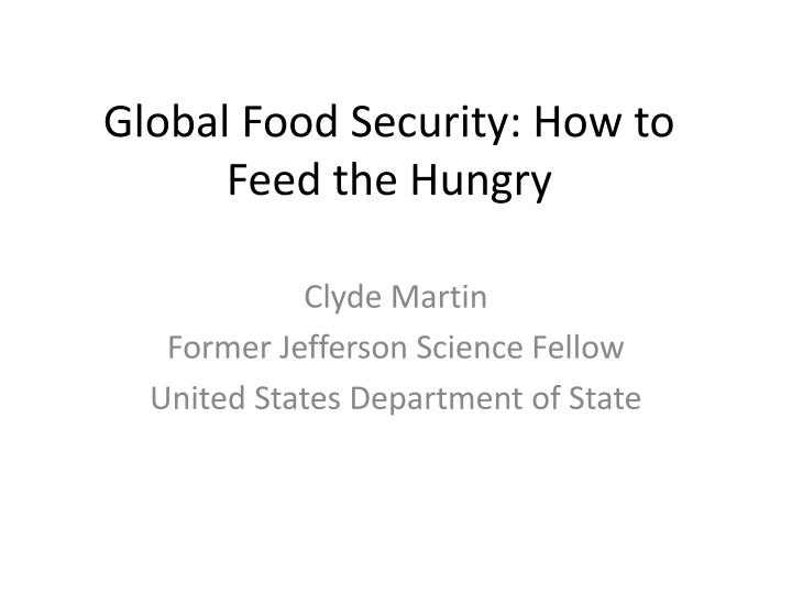 global food security how to feed the hungry n.