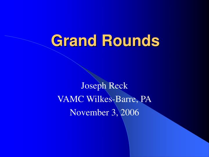 grand rounds n.