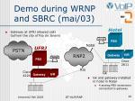 demo during wrnp and sbrc mai 03