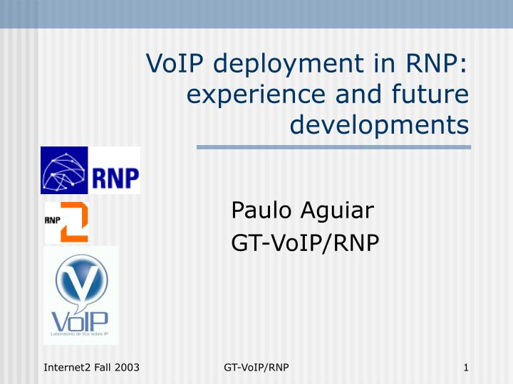 voip deployment in rnp experience and future developments n.