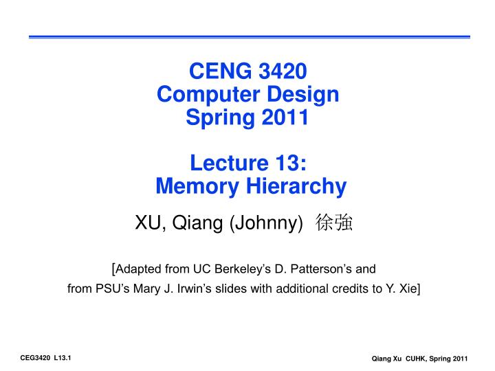ceng 3420 computer design spring 2011 lecture 13 memory hierarchy n.