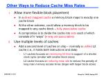 other ways to reduce cache miss rates