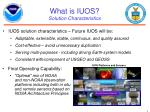 what is iuos solution characteristics