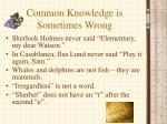 common knowledge is sometimes wrong