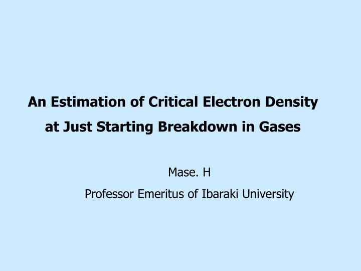 an estimation of critical electron density at just starting breakdown in gases n.