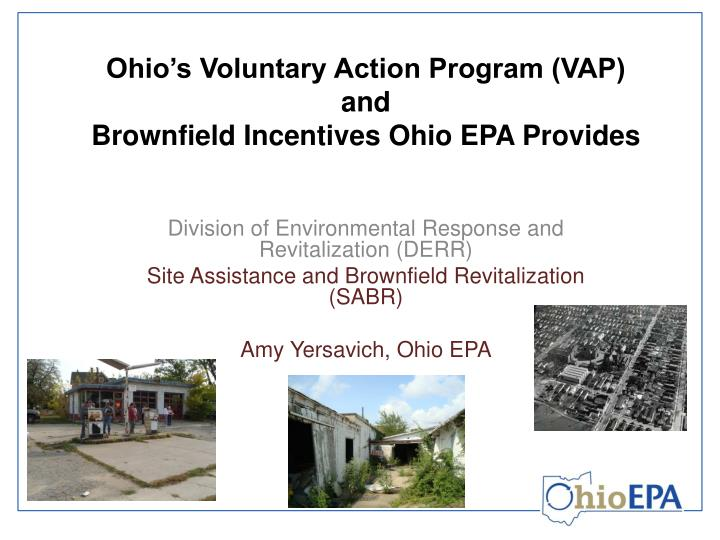 ohio s voluntary action program vap and brownfield incentives ohio epa provides n.
