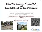 ohio s voluntary action program vap and brownfield incentives ohio epa provides