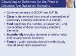 classification schemes for the protein universe are based on domains1