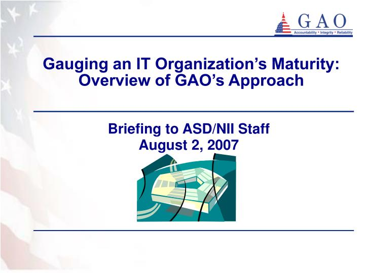 gauging an it organization s maturity overview of gao s approach n.