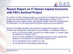 recent report on it human capital concerns with fbi s sentinel project