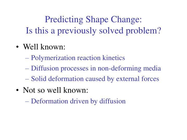 Predicting Shape Change: