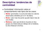 descriptiva tendencias de centralidad