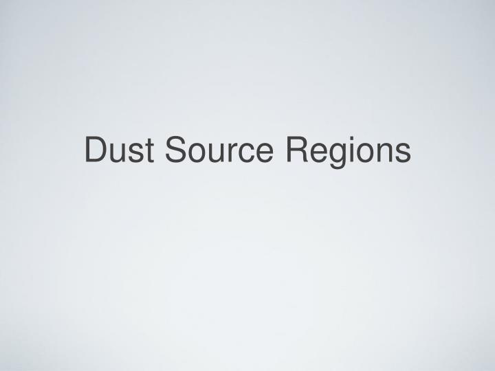 Dust Source Regions