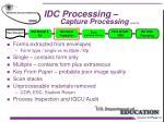 idc processing capture processing con t