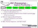 idc processing capture processing con t1
