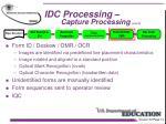 idc processing capture processing con t2