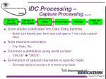 idc processing capture processing con t6