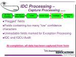 idc processing capture processing con t8