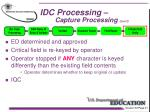 idc processing capture processing con t9