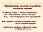 vz ah patofyziol gie k predmetom pregradu lneho medic nskeho vzdel vania