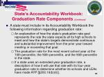 state s accountability workbook graduation rate components continued