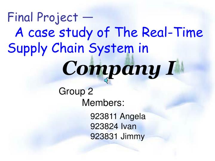 final project a case study of the real time supply chain system in company i n.