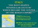italy the boot shaped peninsular country which became the center of the roman empire