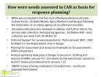 how were needs assessed in car as basis for response planning