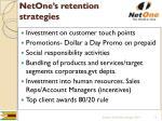 netone s retention strategies