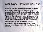 hawaii model review questions5