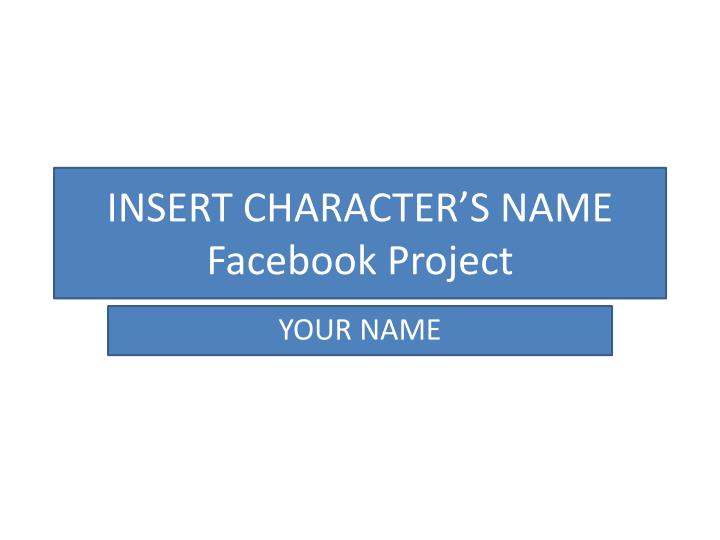 insert character s name facebook project n.