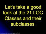 let s take a good look at the 21 loc classes and their subclasses