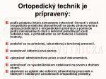 ortopedick technik je pripraven