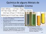 qu mica de alguns metais de transi o cromo