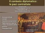 il contesto diplomatico le paci contrattate