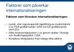 faktorer som p verkar internationaliseringen1
