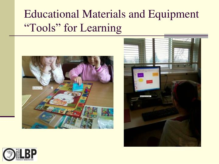 "Educational Materials and Equipment  ""Tools"" for Learning"