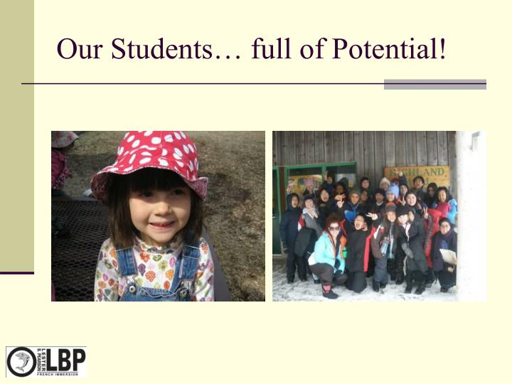 Our Students… full of Potential!
