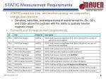 static measurement requirements