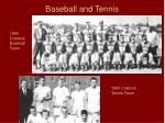 baseball and tennis