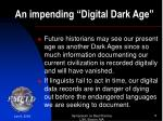 an impending digital dark age