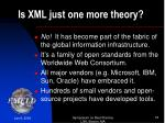 is xml just one more theory
