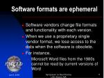 software formats are ephemeral