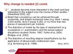 why change is needed 2 contd